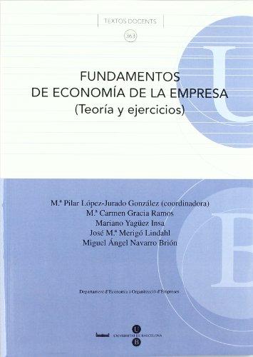 Fundamentos de economía de la empresa (Teoría y ejercicios) (TEXTOS DOCENTS)