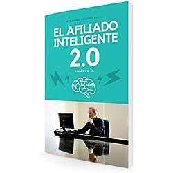 El Afiliado Inteligente 2.0: Aprende A Crear Embudo De Ventas Que Generan Dinero En Automático (Veloz Marketing)