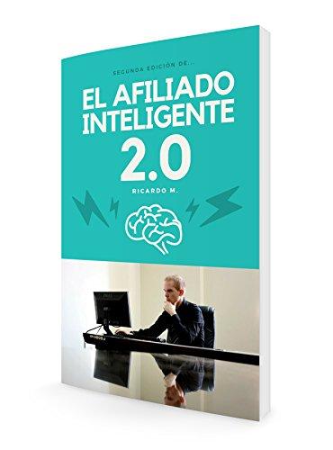 El Afiliado Inteligente 2.0: Aprende A Crear Embudo De Ventas Que Generan Dinero En Automático (Veloz Marketing) por Ricardo Martinez