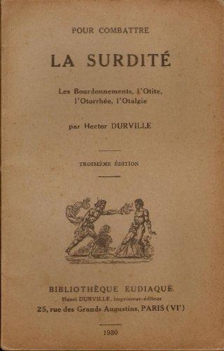 Pour combattre la surdité. Les Bourdonnements, l'Otite, l'Otorrhée, l'Otalgie, par Hector Durville. 3e édition