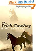 THE IRISH COWBOY: A love lost. A family found. A life saved. (English Edition)