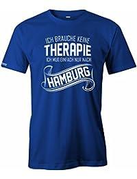 Ich brauche keine Therapie - Ich muss einfach nur nach Hamburg - HERREN T-SHIRT