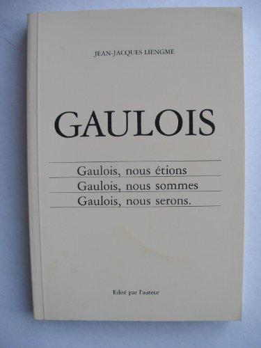 gaulois-gaulois-nous-tions-gaulois-nous-sommes-gaulois-nous-serons