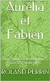 Aurélia et Fabien: Trois époques, trois histoires, dans les Combrailles.