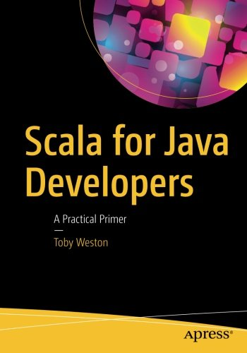 Scala for Java Developers: A Practical Primer