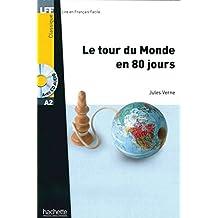 Le tour du Monde en 80 jours. Lektüre und Audio-CD: Niveau A2