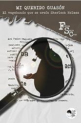 El vagabundo que se creía Sherlock Holmes (Mi querido Guasón nº 1) (Spanish Edition)