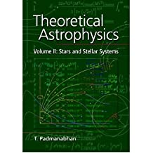 [(Theoretical Astrophysics: Volume 2, Stars and Stellar Systems: Stars and Stellar Systems v.2)] [Author: T. Padmanabhan] published on (April, 2001)