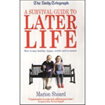A Survival Guide for Later Life (Daily Telegraph)
