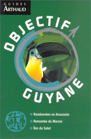 Objectif Guyane par Christian English, Frédéric Thibaud
