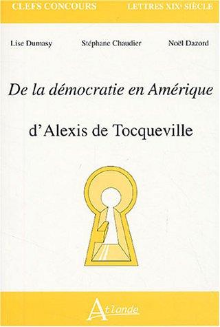 De la démocratie en Amérique : D'Alexis de Tocqueville par Lise Dumasy