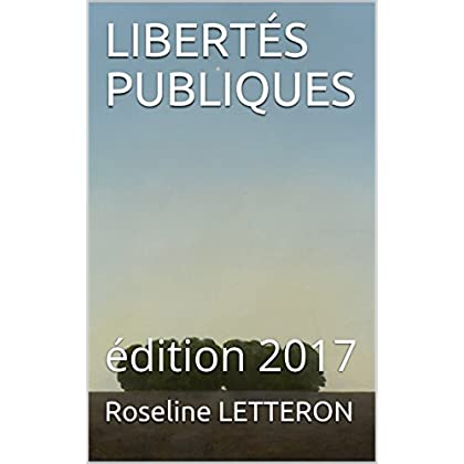 LIBERTÉS PUBLIQUES: édition 2017