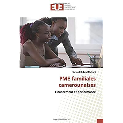 PME familiales camerounaises: Financement et performance