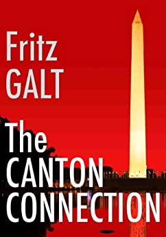 The Canton Connection: An International Mystery by [Galt, Fritz]