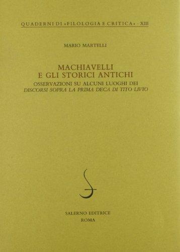 Machiavelli e gli storici antichi. Osservazioni su alcuni luoghi dei Discorsi sopra la prima deca di Tito Livio