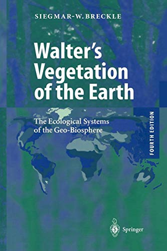 Walter's Vegetation of the Earth: The Ecological Systems of the Geo-Biosphere (Die Zone-system)