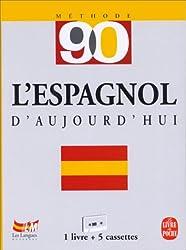 L'Espagnol d'aujourd'hui en 90 leçons