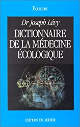 Dictionnaire de la médecine écologique