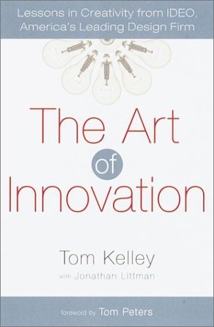 The Art of Innovation: Lessons in Creativity from IDEO, America's Leading Design Firm (English Edition) por Thomas Kelley