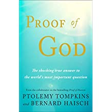 Proof of God: The Shocking True Answer to the World's Most Important Question (English Edition)