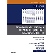 PET-CT-MRI Applications in Musculoskeletal Disorders, Part II, An Issue of PET Clinics, Ebook (The Clinics: Radiology) (English Edition)