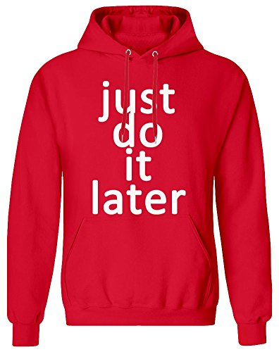 Just Do It Later Hoodie Sweatshirt for Men - 80% Cotton, 20% Polyester - High Quality DTG Printing - Custom Printed Clothing for Men