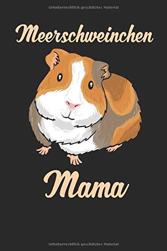 Meerschweinchen Mama Notizbuch: Liniertes Meerschweinchen Notizbuch mit 120 Seiten | Meerschwein Mama Tagebuch Journal | süße Haustier Geschenkidee -