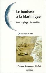 Le Tourisme à la Martinique : Sous la plage... les conflits
