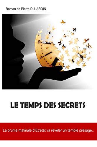 Couverture du livre Le temps des secrets