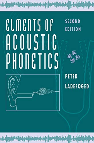 Elements of Acoustic Phonetics (English Edition)