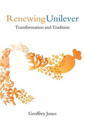 renewing-unilever-transformation-and-tradition-by-geoffrey-jones-2005-10-20
