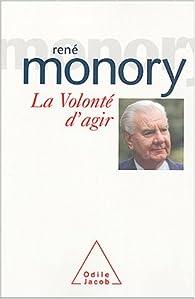 La volonté d'agir par René Monory
