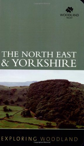 Exploring Woodland: The Northeast & Yorkshire by Woodland Trust (2008-04-24)