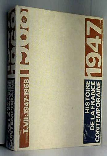 Histoire de la france contemporaine 1789 1980 tome 7 1947 1968
