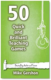 50 Quick and Brilliant Teaching Games: Volume 9 (Quick 50 Teaching Series)