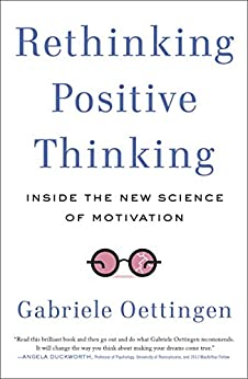 Rethinking Positive Thinking: Inside the New Science of Motivation par [Oettingen, Gabriele]