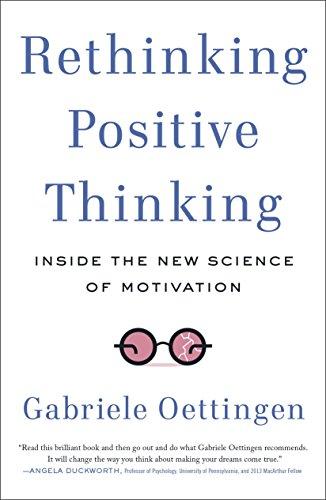 Rethinking Positive Thinking: Inside the New Science of Motivation (English Edition)