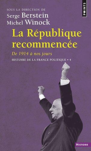 La République recommencée. De 1914 à nos jours. Histoire de la France politique par Serge Berstein