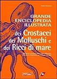 Grande enciclopedia illustrata dei crostacei, dei molluschi e dei ricci di mare