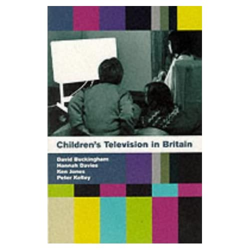 Children's Television in Britain: History, Discourse and Policy by David Buckingham (1999-03-01)