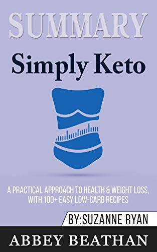 Summary of Simply Keto: A Practical Approach to Health & Weight Loss, with 100+ Easy Low-Carb Recipes by Suzanne Ryan - Food Comfort Living Southern
