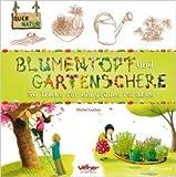 Blumentopf und Gartenschere: 50 Tricks fŸr ein grŸnes Paradies (Quer durch die Natur) ( 1. Januar 2012 )