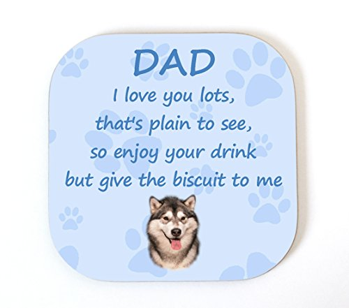 Alaskan Malamute dessous-de-verre Inscription I Love You Dad fantaisie Gift FROM THE DOG (Alaskan Hund Malamute Macht)