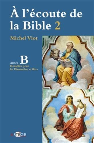 À l'écoute de la Bible Année B: Homélies, Dimanches et fêtes