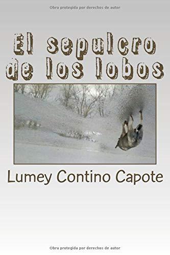 El sepulcro de los lobos por Lumey Contino Capote