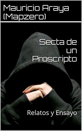 Secta de un Proscripto: Relatos y Ensayo (Spanish Edition)