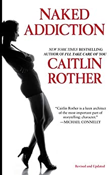 Naked Addiction (English Edition) par [Rother, Caitlin]