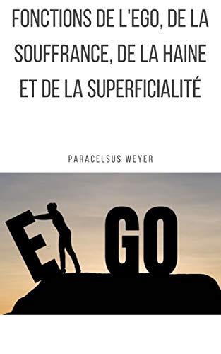 Couverture du livre Fonctions de l'ego, de la souffrance, de la haine et de la superficialité (Hygiène Spirituelle t. 2)