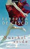 Muschelseide: Roman