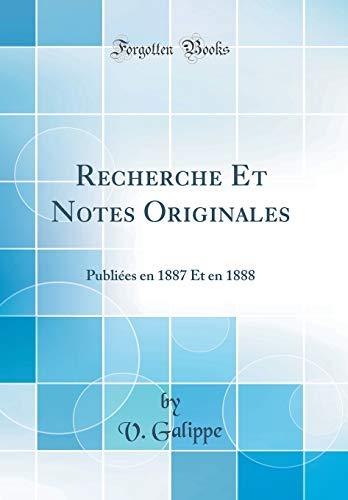 Recherche Et Notes Originales: Publiées En 1887 Et En 1888 (Classic Reprint) par V Galippe